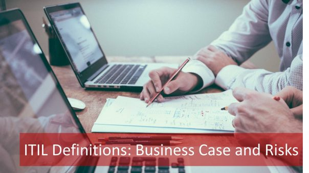 506-featured-e1489408578509 ITIL Definitions: How Well Can You Define Your Business Cases and Risks?