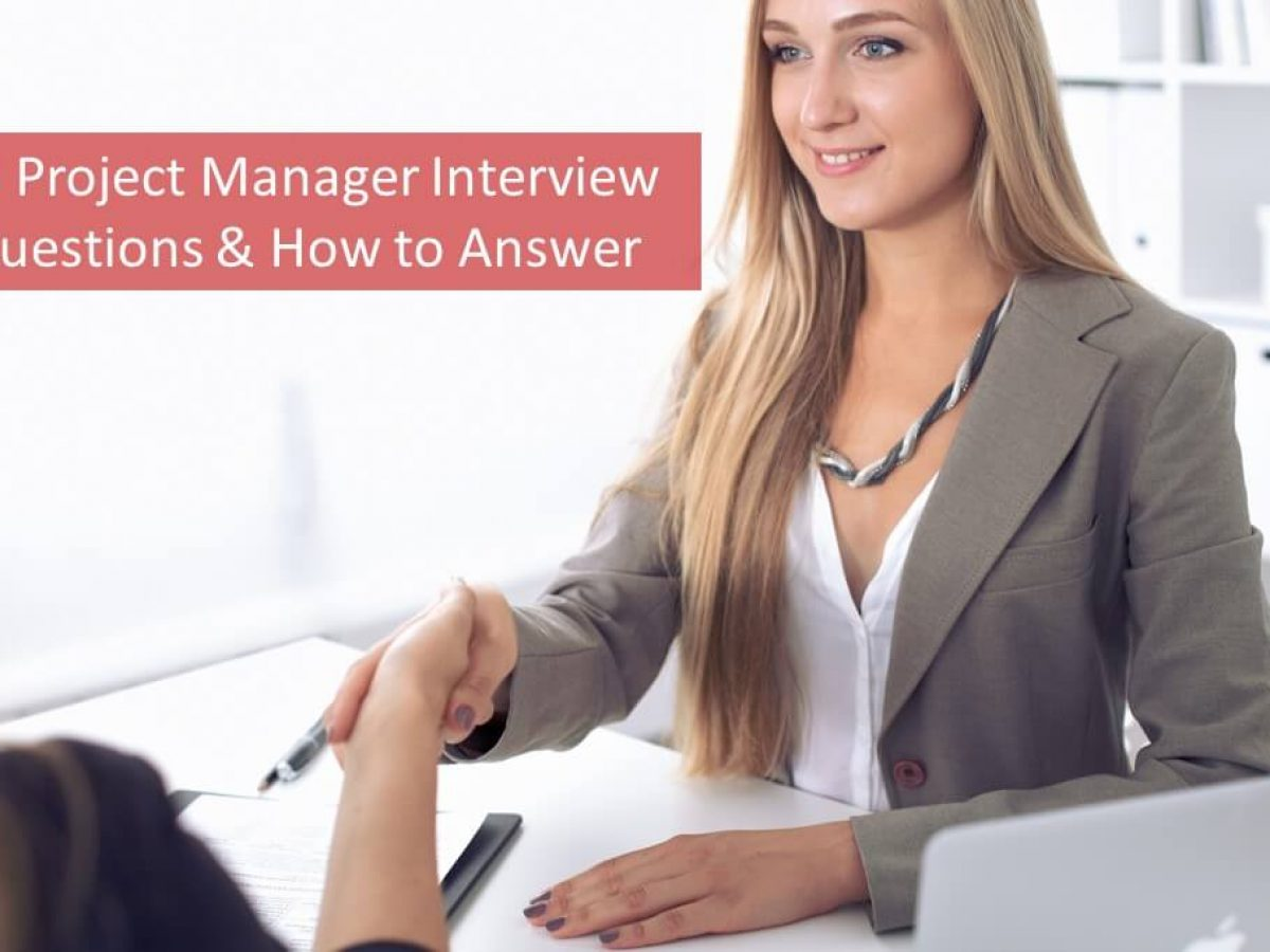 18 Project Manager Interview Questions Answers