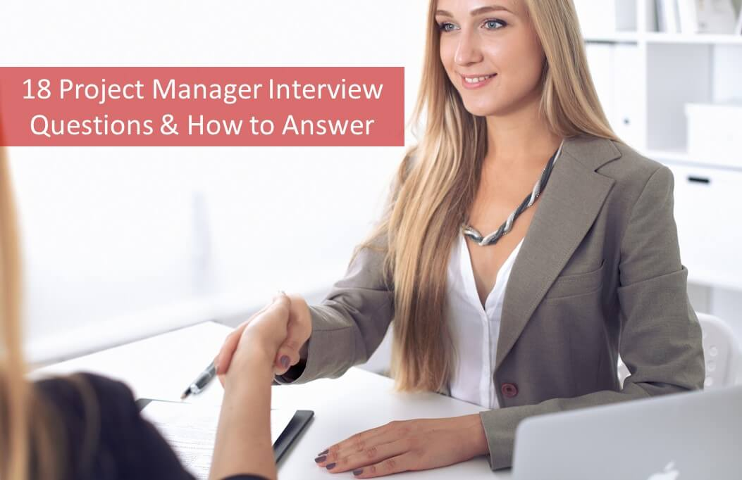 18 Project Manager Interview Questions & Answers