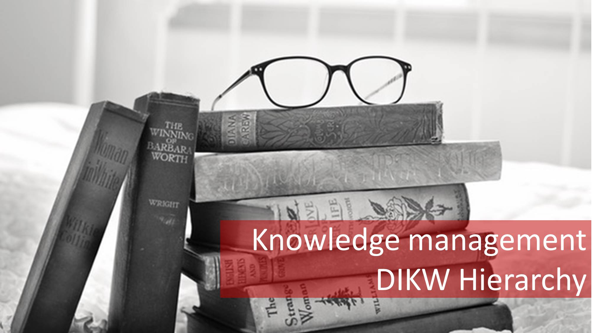 4 Steps Of Dikw Hierarchy Essential Tools For Knowledge Management