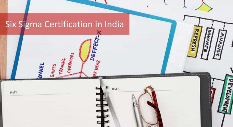 2018 Six Sigma Certification In India Explore The Best Options