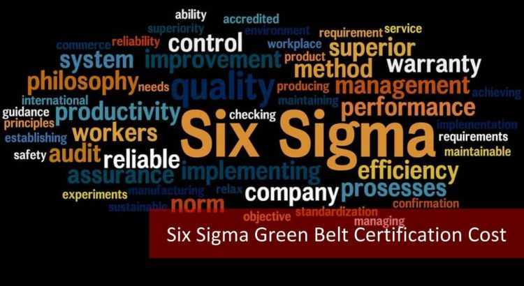 Six Sigma Green Belt Certification Cost