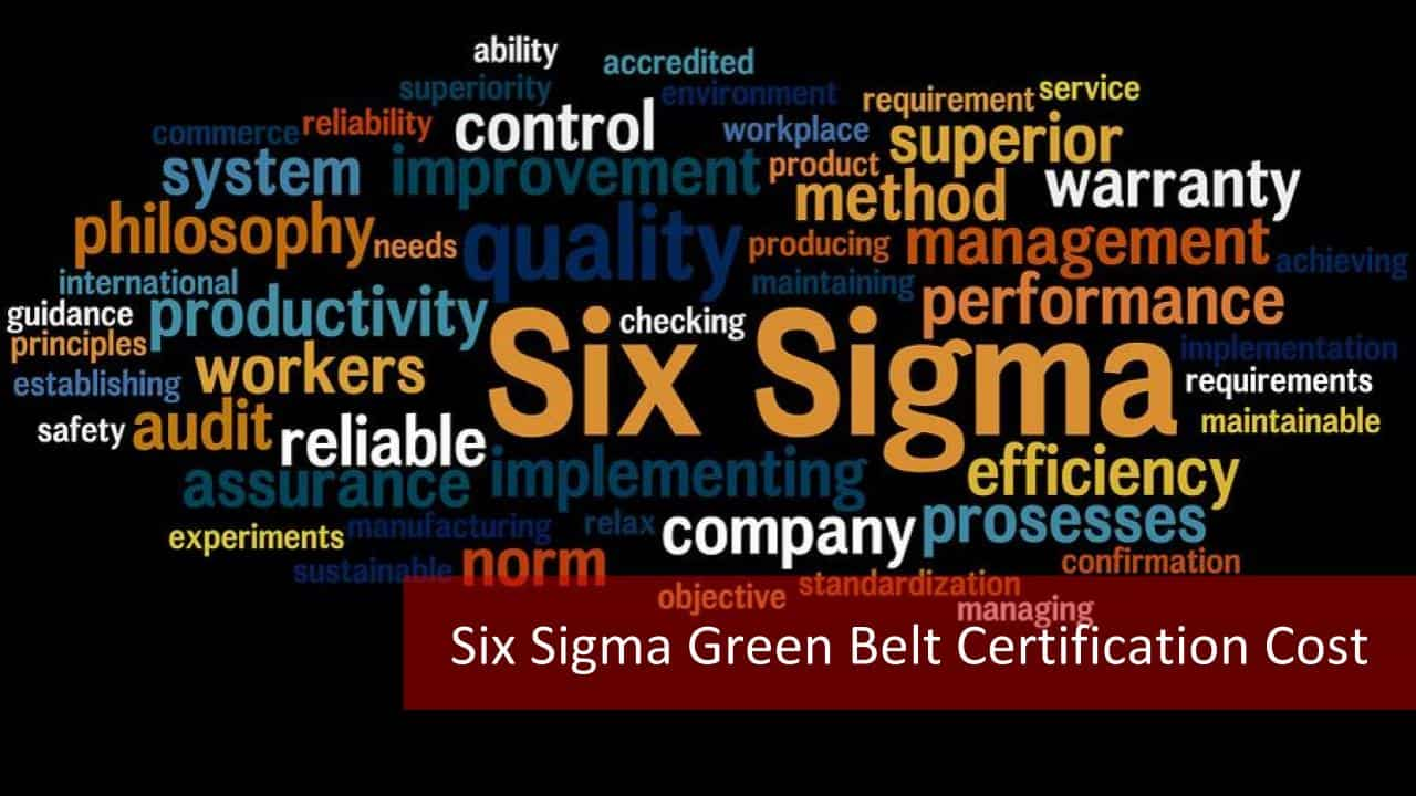 Six Sigma Green Belt Certification Cost All Aspects Master Of