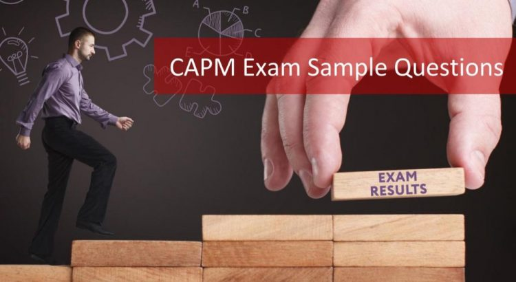 CAPM Exam Sample Questions