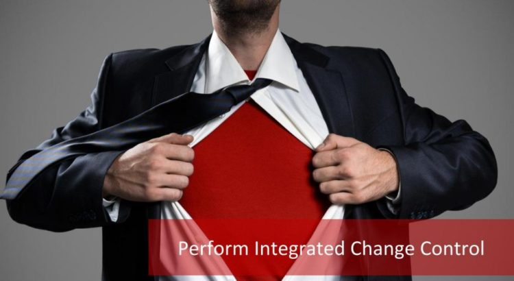 Perform Integrated Change Control