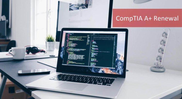 CompTIA A+ Renewal