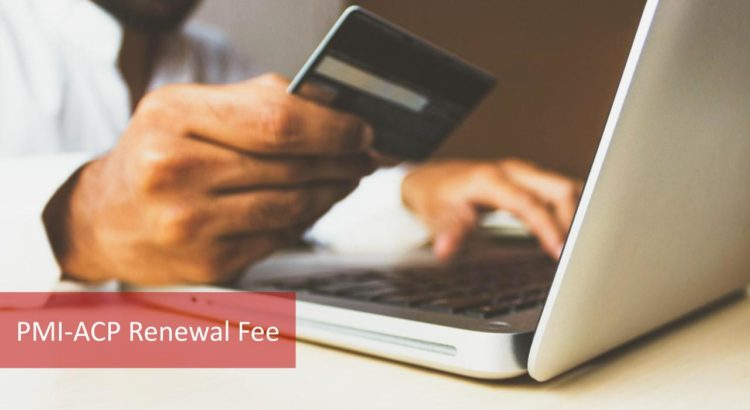 PMI-ACP Renewal Fee