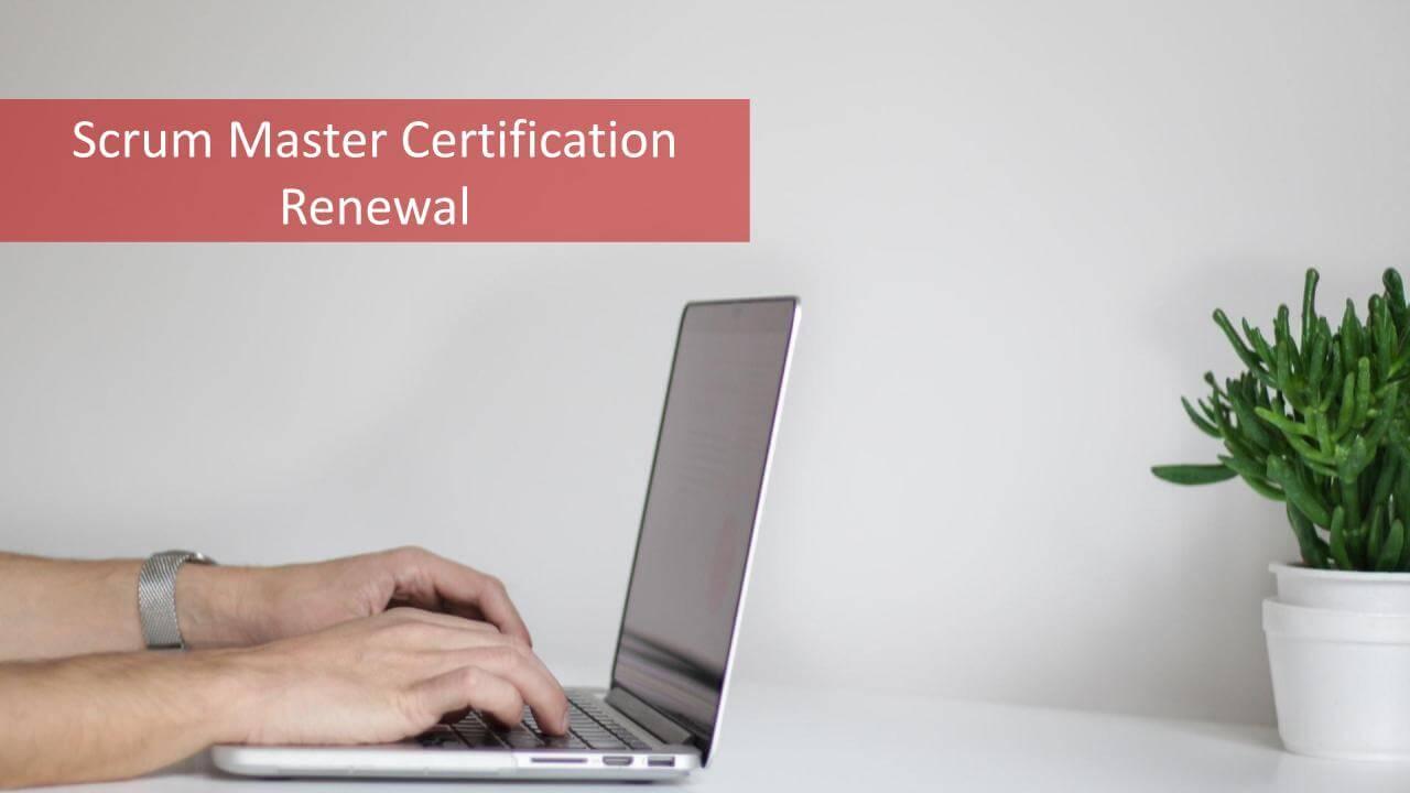 Scrum Master Certification Renewal